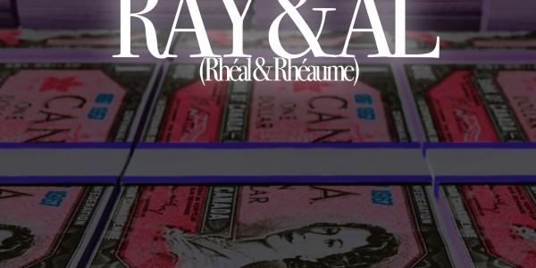 RAY & AL (Rhéal & Rhéaume)